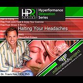 Halting Your Headaches by Dr. Travis Fox