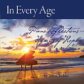 In Every Age: Piano Reflections - Hymns of Hope von Teresa Tedder