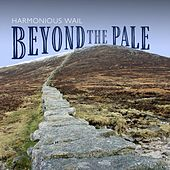 Beyond the Pale by Harmonious Wail