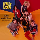 Sons of the Dinosaurs: The Lost Demos by Fetchin' Bones