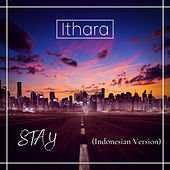 STAY (Indonesian Version) by Ithara