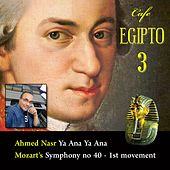 Café Egipto 3 (After Symphony No, 40 - 1st Movement - Ya Ana Ya Ana) by Ahmed Nasr