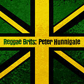 Reggae Brits: Peter Hunnigale by Peter Hunnigale