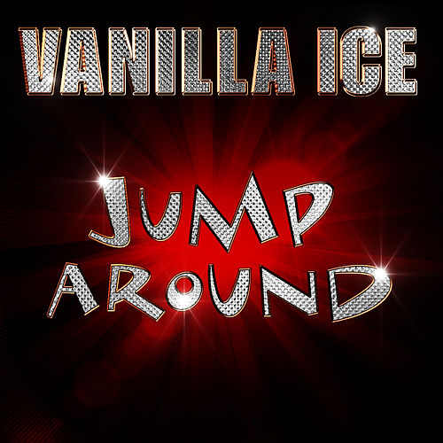 Jump Around by Vanilla Ice