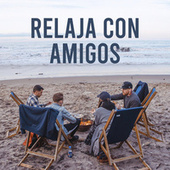 Relaja con amigos de Various Artists