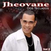 Jheovane dos Teclados, Vol. 2 von Jheovane dos Teclados