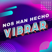 Nos han hecho vibrar by Various Artists