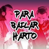 Para Bailar Harto by Various Artists