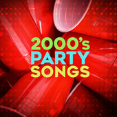 2000's Party Songs by Various Artists