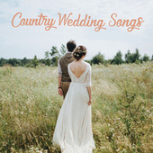 Country Wedding Songs by Various Artists