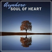 Anywhere Soul of Heart de Various Artists