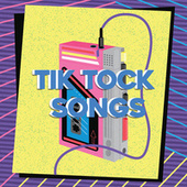 Tik Tock Songs by Various Artists