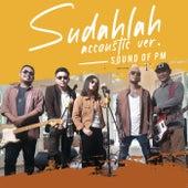 Sudahlah (Acoustic) de Sound Of PM