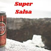 Super Salsa by Eddie Santiago, Frankie Ruiz, Hector Lavoe, Joe Arroyo