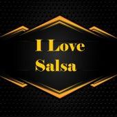 I Love Salsa by Matecaña, Octava Dimension, Tito Gomez, Tito Nieves, Tito Puente, Tito Rodriguez, Tito Rojas, Tommy Olivencia, Tony Vega, Victor Manuelle