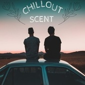 Chillout Scent de Various Artists
