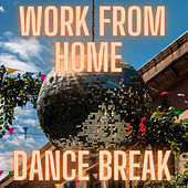 Work From Home Dance Break di Various Artists