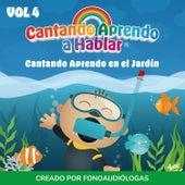 Cantando Aprendo en el Jardín, Vol 4 by Cantando Aprendo a Hablar