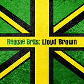 Reggae Brits: Lloyd Brown by Various Artists