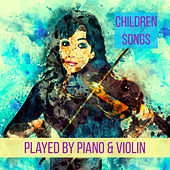 Children Songs (Played By Piano & Violin) von Violin Sun
