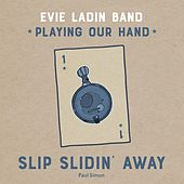 Slip Slidin' Away de Evie Ladin Band