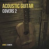 Acoustic Guitar Covers 2 di Daniel Flowers
