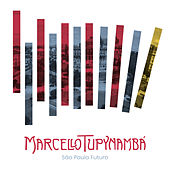 São Paulo Futuro - A Música de Marcello Tupynambá de Vários Artistas