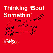 Thinking 'Bout Somethin' - Single de Hanson