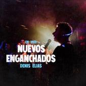 Nuevos Enganchados (En Vivo) by Denis Elias