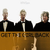 Get the Girl Back (Radio Edit) - Single de Hanson