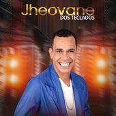 Jheovane, Vol. 1 (Ao Vivo) de Jheovane dos Teclados