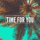 Time for You ( Soundtracks to Relax ) von Various Artists