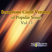 Saxophone Cover Versions of Popular Songs, Vol. 11 by Saxtribution