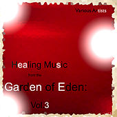 Healing Music from the Garden of Eden: Vol.3 de Various Artists