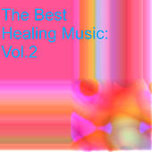 The Best Healing Music: Vol.2 de Various Artists