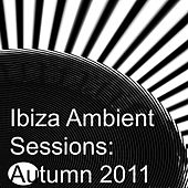 Ibiza Ambient Sessions: Autumn 2011 de Various Artists