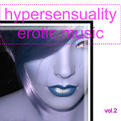 Hypersensuality Erotic Music Vol.2 de Various Artists
