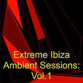 Extreme Ibiza Ambient Sessions: Vol.1 von Various Artists