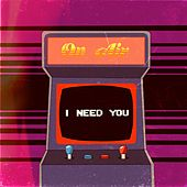 I Need You de On/Air