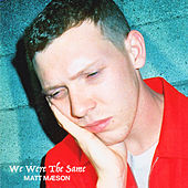 We Were The Same von Matt Maeson