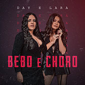Bebo e Choro (Ao vivo) de Day & Lara