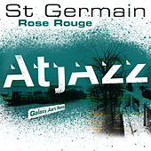 Rose rouge (Atjazz Galaxy Aart Remix) de St. Germain