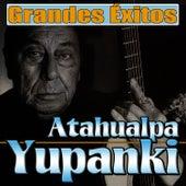 Atahualpa Yupanqui. Grandes Éxitos by Atahualpa Yupanqui
