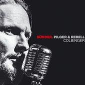 Sünder, Pilger & Rebell von Colbinger