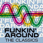 Funkin' Around: The Classics de Various Artists