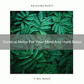 Comical Noise For Your Mind And Hard Relax by White Noise Sleep Therapy