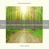 The Fresh Violet Noise Spectrum For Espresso Nap by White Noise Sleep Therapy