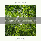 The Best Blue Noise Compilation Now by White Noise Sleep Therapy
