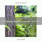 The Lovely Pink Noise Spectrum For You by White Noise Sleep Therapy