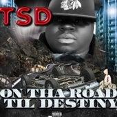 On Tha Road Til Destiny de Tsd